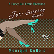 Jet-Setting Escort: A Curvy Girl Erotic Romance, Boxed Set Books 5-7 (       UNABRIDGED) by Monique DuBois Narrated by Sabrina V.