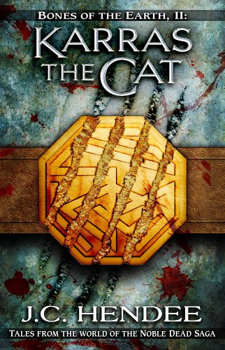 Book: Bones of the Earth - Karras the Cat (Sequel to Karras the Kitten) by J.C. Hendee
