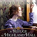A Refuge at Highland Hall: Edwardian Brides, Book 3 Audiobook by Carrie Turansky Narrated by Veida Dehmlow
