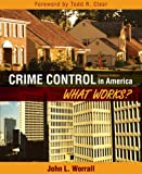 Crime Control in America: What Works? (2nd Edition)