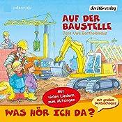 Auf der Baustelle (Was hör ich da?) | Jens-Uwe Bartholomäus