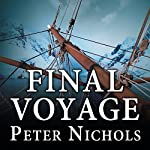 Final Voyage: A Story of Arctic Disaster and One Fateful Whaling Season | Peter Nichols