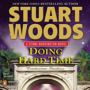 Doing Hard Time: Stone Barrington, Book 27 | [Stuart Woods]