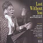Lost Without You. The Best Of Kent Ba...