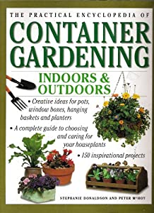 The Practical Encyclopedia Of Container Gardening