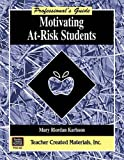 img - for Motivating At-Risk Students A Professional's Guide book / textbook / text book