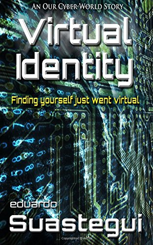 Virtual Identity (Our Cyber World) (Volume 9)