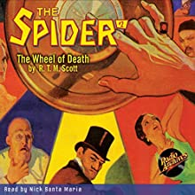 The Spider #2, November 1933: The Wheel of Death (       UNABRIDGED) by R.T.M. Scott Narrated by Nick Santa Maria