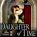 Daughter of Time: A Time Travel Romance: After Cilmeri, Book 0.5 (       UNABRIDGED) by Sarah Woodbury Narrated by Laurel Schroeder