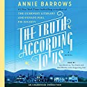 The Truth According to Us: A Novel Audiobook by Annie Barrows Narrated by Ann Marie Lee, Tara Sands, Julia Whelan,  uncredited