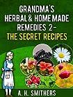 Grandma's Herbal remedies 2 - The secret recipes (Grandma's Series)