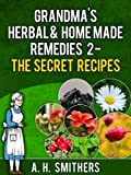 Grandmas Herbal remedies 2 - The secret recipes (Grandmas Series Book 4)