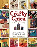 The Crafty Chica Collection: Beautiful Ideas for Crafts, Home Decorations and Shrines from the Queen of Latina Style