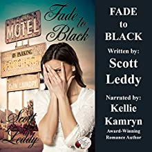 Fade to Black (       UNABRIDGED) by Scott Leddy Narrated by Kellie Kamryn