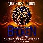 Broken: The Vampires, the Magic Stones, and the Cursed Child: A Fated Fantasy Quest Adventure, Book 4 Hörbuch von Humphrey Quinn Gesprochen von: Paul Woodson
