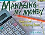 img - for Managing My Money: Banking and Budgeting Basics [With CDROM]   [MANAGING MY MONEY REV/E W/CD] [Spiral] book / textbook / text book