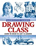 img - for Drawing Class: Learn to Draw in Just 12 Lessons book / textbook / text book