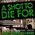 A Shot to Die For: An Ellie Foreman Mystery, Book 4 Audiobook by Libby Fischer Hellmann Narrated by Mary Conway