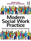 img - for Modern Social Work Practice: Teaching and Learning in Practice Settings by Steven Shardlow (28-Apr-2005) Paperback book / textbook / text book