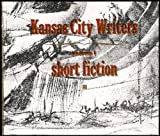 Kansas City Writers: Short Fiction (2 Audio CDs) [Volume 1]