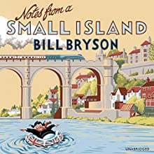 Notes from a Small Island | Livre audio Auteur(s) : Bill Bryson Narrateur(s) : Bill Bryson