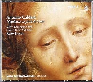 CALDARA. Maddalena ai piedi di Cristo. Schola Cantorum/Jacob