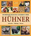 Dumonts kleines Lexikon der Hühner: A...