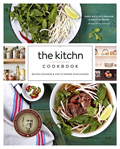 The Kitchn Cookbook: Recipes, Kitchens and Tips to Inspire Your Cooking
