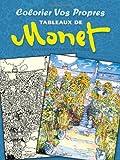 Colorier vos Propres Tableaux de Monet (French Edition) (0486493288) by Monet, Claude