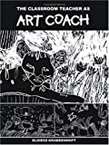 img - for The Classroom Teacher as Art Coach by Krabbenhoft Eloiese (2002-11-12) Paperback book / textbook / text book