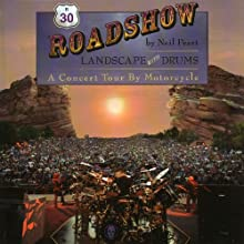 Roadshow: Landscape with Drums: A Concert Tour by Motorcycle (       UNABRIDGED) by Neil Peart Narrated by Brian Sutherland
