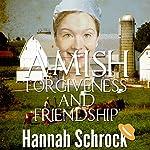 Amish Forgiveness and Friendship | Hannah Schrock