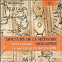 Discours de la méthode: Pour bien construire sa raison, et chercher la vérité dans les sciences | Livre audio Auteur(s) : René Descartes Narrateur(s) : Jacques Bonnafé