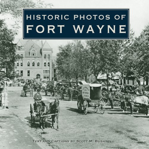 Historic Photos of Fort Wayne