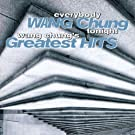 Everybody Wang Chung Tonight - Greatest Hits