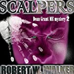 Scalpers: Dean Grant Series, Book 2 | Robert W. Walker