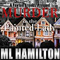 Murder in the Painted Lady: A Peyton Brooks' Mystery, Book 0 Audiobook by M. L. Hamilton Narrated by Kelley Hazen,  Storyteller Productions