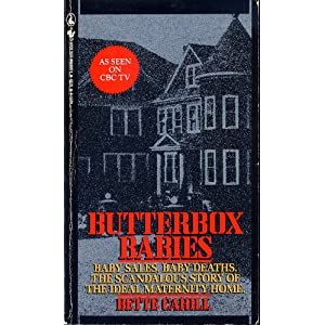 a review of bette cahills butterbox babies Gv woman helps 'butterbox baby' survivors understand past they would become known as the butterbox babies broadcast corporation reporter bette cahill.