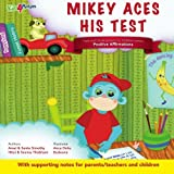 Mikey Aces His Test: Personal Development for Children series - Positive Affirmations