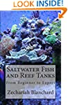 Saltwater Fish and Reef Tanks: From B...