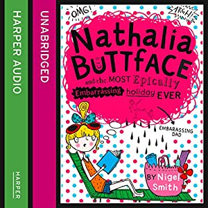 Nathalia Buttface and the Most Epically Embarrassing Trip Ever Audiobook