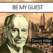 Be My Guest (       ABRIDGED) by Conrad N. Hilton Narrated by Edwards Fitzs