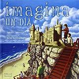 Imagina un Dia = Imagine a Day (Spanish) price comparison at Flipkart, Amazon, Crossword, Uread, Bookadda, Landmark, Homeshop18