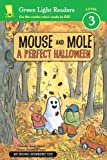 Mouse and Mole, A Perfect Halloween (Green Light Readers Level 3)