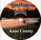 img - for Kane County Illinois Fishing & Floating Guide Book (Illinois Fishing & Floating Guide Books) book / textbook / text book