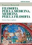 Filosofia per la medicina, medicina p...