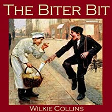 The Biter Bit (       UNABRIDGED) by Wilkie Collins Narrated by Cathy Dobson