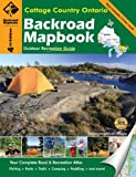 Backroad Mapbook: Cottage Country Ontario, Fourth Edition (Backroad Map Books) Wesley Mussio