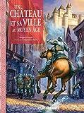 """Afficher """"Un château et sa ville au Moyen âge"""""""