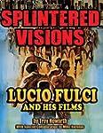Splintered Visions: Lucio Fulci and H...